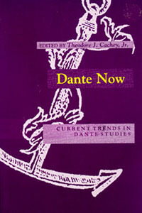 <i>Dante Now: Current Trends in Dante Studies</i> (1995), edited by Theodore J. Cachey, Jr.